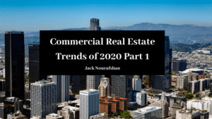 Commercial Real Estate Trends Of 2020 Part 1