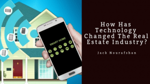 How Has Technology Changed The Real Estate Industry, Jack Nourafshan