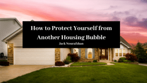 Jack Nourafshan Los Angeles California Housing Bubble