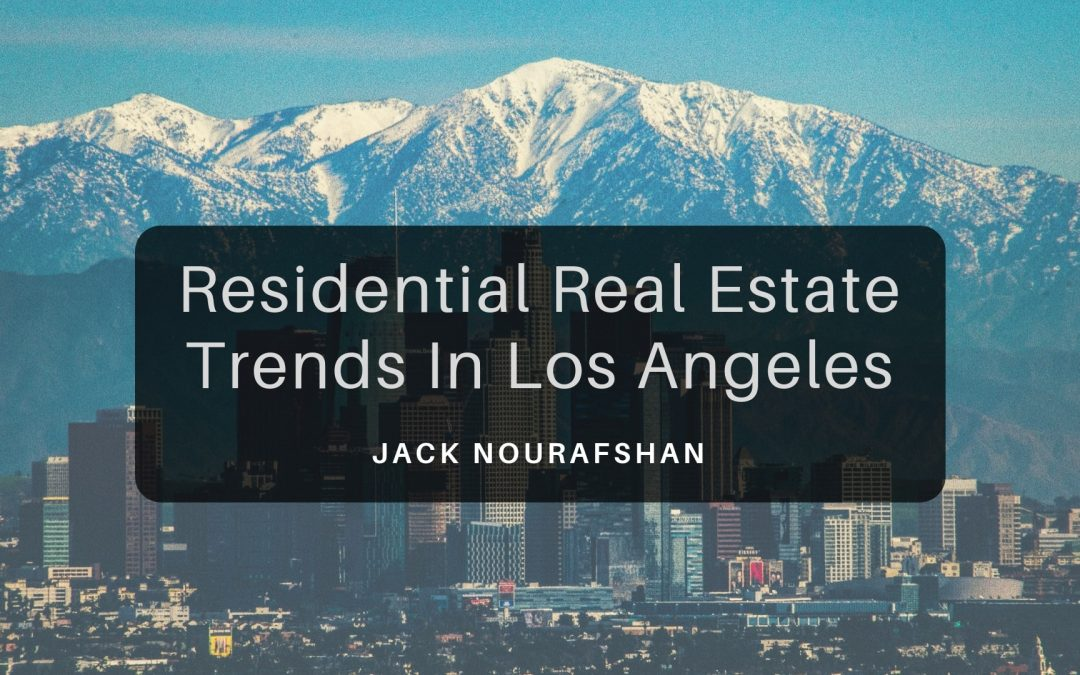 Residential Real Estate Trends In Los Angeles
