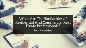 What Are The Similarities Of Residential And Commercial Real Estate Professionals