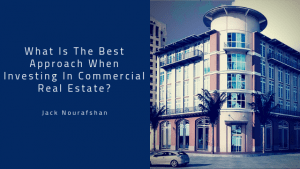 JN What Is The Best Approach When Investing In Commercial Real Estate